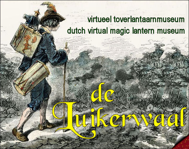 Virtual magic lantern museun - virtueel toverlantaarnmuseum 'de Luikerwaal'